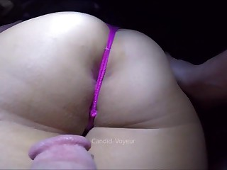 My Girls Ass in A Thong Gets Fucked